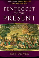Pentecost to the Present-Book 2: Reformations and Awakenings: The Enduring Work of the Holy Spirit i