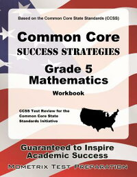 CommonCoreSuccessStrategiesGrade5MathematicsWorkbook:ComprehensiveSkillBuildingPracticef[CcssExamSecretsTestPrep]