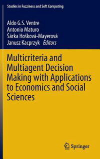 MulticriteriaandMultiagentDecisionMakingwithApplicationstoEconomicsandSocialSciences[AldoG.S.Ventre]