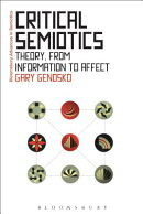 Critical Semiotics: Theory, from Information to Affect
