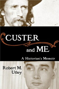 Custer_and_Me:_A_Historian's_M