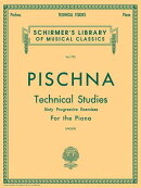 J Pischna: Technical Studies: Sixty Progressive Exercises, Containing Studies on Trills, Scales, Cho