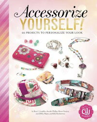 AccessorizeYourself!:66ProjectstoPersonalizeYourLook[DebbieKachidurian]