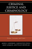 Criminal Justice and Criminology: Terms, Concepts, and Cases
