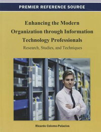 EnhancingtheModernOrganizationThroughInformationTechnologyProfessionals:Research,Studies,a[RicardoColomo-Palacios]