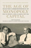 The Age of Monopoly Capital: Selected Correspondence of Paul M. Sweezy and Paul A. Baran, 1949-1964