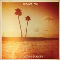 【輸入盤】ComeAroundSundown[KingsOfLeon]