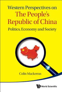 WesternPerspectivesonthePeople'sRepublicofChina:Politics,EconomyandSociety[ColinMackerras]