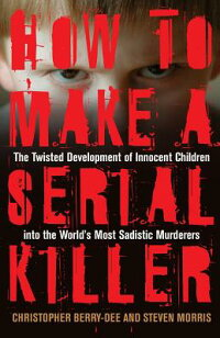 How_to_Make_a_Serial_Killer:_T