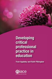 DevelopingCriticalProfessionalPracticeinEducation[YvonAppleby]