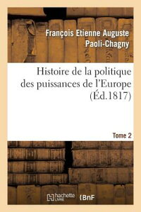 HistoiredeLaPolitiqueDesPuissancesdeL'Europe.T.2[Paoli-Chagny]