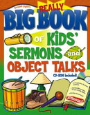 Really Big Book of Kids' Sermons and Object Talks [With CDROM]