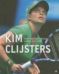 KimClijsters:FirstandOnlyOfficialCareerOverview[FilipDewulf]