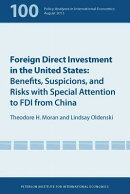 Foreign Direct Investment in the United States: Benefits, Suspicions, and Risks with Special Attenti