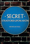 Secret Stratford-Upon-Avon