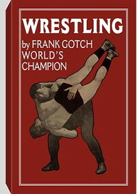 Wrestling_by_Frank_Gotch,_Worl