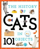 The History of Cats in 101 Objects