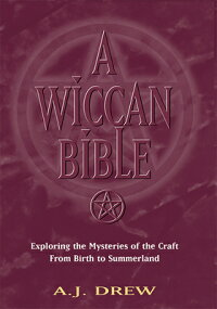 A_Wiccan_Bible:_Exploring_the