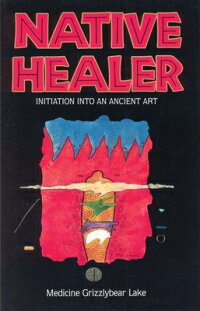 Native_Healer:_Initiation_Into