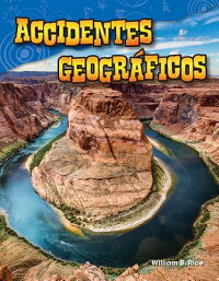 AccidentesGeograficos(Landforms)(SpanishVersion)(Grade2)SPA-ACCIDENTESGEOGRAFICOS(LA(ScienceReaders:ContentandLiteracy)[WilliamRice]