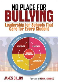 NoPlaceforBullying:LeadershipforSchoolsThatCareforEveryStudent[JamesE.Dillon]