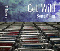 TM NETWORK「GET WILD SONG MAFIA」