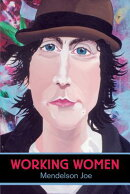 Working Women: Portraits by Mendelson Joe