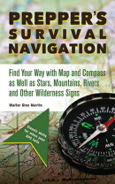 Prepper's Survival Navigation: Find Your Way with Map and Compass as Well as Stars, Mountains, River