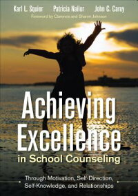 AchievingExcellenceinSchoolCounselingThroughMotivation,Self-Direction,Self-KnowledgeandRel[KarlL.Squier]