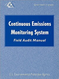 ContinuousEmissionsMonitoringSystems(Cems)FieldAuditManualCONTINUOUSEMISSIONSMONITORIN[EnvironmentalProtectionAgencyUS]