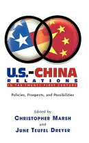 U.S.-China Relations in the Twenty-First Century: Policies, Prospects, and Possibilities