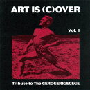 ART IS (C)OVER VOL.1〜TRIBUTE TO THE GEROGERIGEGEGE