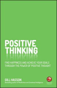 PositiveThinking:FindHappinessandAchieveYourGoalsThroughthePowerofPositiveThought[GillHasson]