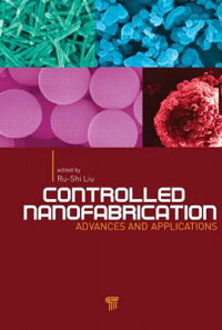 ControlledNanofabrication:AdvancesandApplications[LiuRu-Shi]