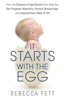 It Starts with the Egg: How the Science of Egg Quality Can Help You Get Pregnant Naturally, Prevent