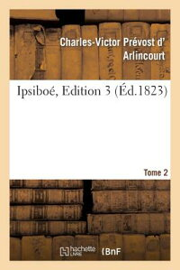 Ipsiboa(c).Tome2,Edition3[Arlincourt(D')]
