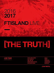 2016-2017 FTISLAND LIVE [THE TRUTH]