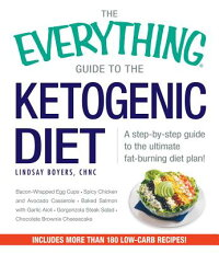 TheEverythingGuidetotheKetogenicDiet:AStep-By-StepGuidetotheUltimateFat-BurningDietPl[LindsayBoyers]