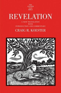 Revelation:ANewTranslationwithIntroductionandCommentary[CraigR.Koester]
