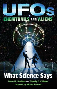 UFOs,Chemtrails,andAliens:WhatScienceSaysUFOSCHEMTRAILS&ALIENS[DonaldR.Prothero]