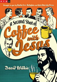ASecondShotofCoffeewithJesus[DavidWilkie]