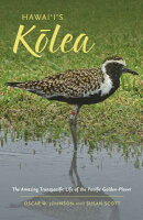 Hawai I S K Lea: The Amazing Transpacific Life of the Pacific Golden-Plover