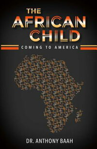 TheAfricanChild:ComingtoAmerica[AnthonyBaah]