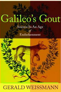 Galileo's_Gout:_Science_in_an