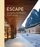 ESCAPE:DESIGNING THE MODERN GUEST HOUSE