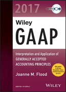 Wiley GAAP 2017: Interpretation and Application of Generally Accepted Accounting Principles CD-ROM