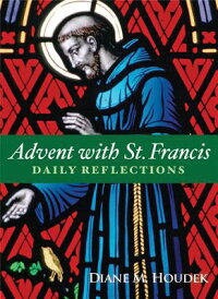 AdventwithSt.Francis:DailyReflections[DianeM.Houdek]