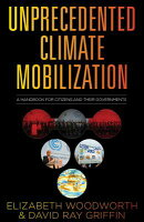 Unprecedented Climate Mobilization: A Handbook for Citizens and Their Governments