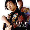 (RE)PLAY (MUSIC VIDEO盤 CD+DVD)