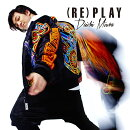 (RE)PLAY (CHOREO VIDEO盤 CD+DVD)